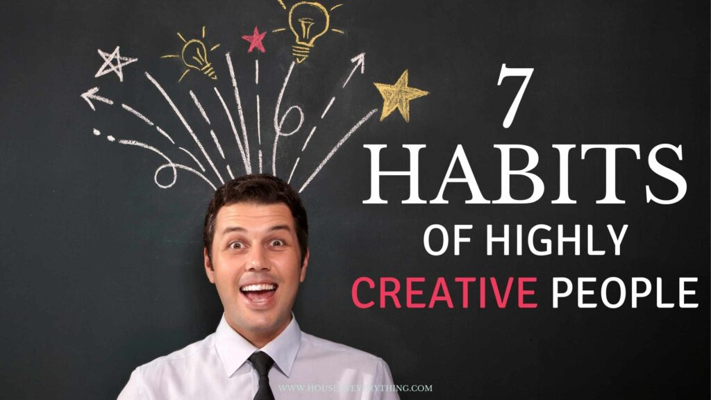 7-key-habits-of-highly-creative-people